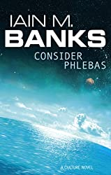 Consider Phlebas: A Culture Novel (Culture series Book 1)