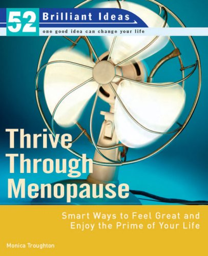 Thrive Through Menopause (52 Brilliant Ideas): Smart Ways to Feel Great and Enjoy the Prime of Your Life
