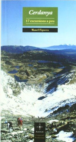 Cerdanya: 17 excursions a peu (Azimut Comarcal, Sèrie A peu) por Manel Figuera i Abadal