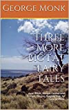 Three More Big Fat Fairy Tales: June Witch, Oooger Goober and Booger, Singing Ringing Tree, by George Monk (English Edition)