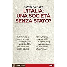 L'Italia: una società senza Stato? (Voci)