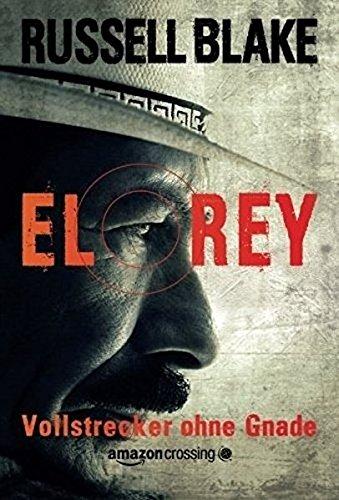 El Rey - Vollstrecker ohne Gnade