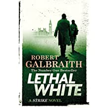 Lethal White: Cormoran Strike Book 4 (Cormoran Strike 4) (English Edition)