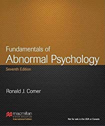 Fundamentals of Abnormal Psychology by Ronald J. Comer (2013-05-16)