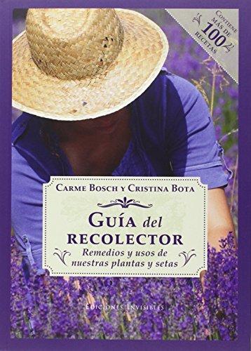 Guía del recolector : remedios y usos de nuestras plantas y setas por Carme Bosch Cebrián