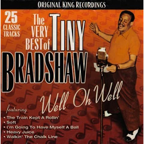 The Very Best of Tiny Bradshaw: Well Oh Well by Tiny Bradshaw (2004-08-17)