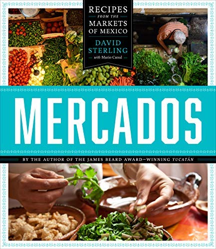 Mercados: Recipes from the Markets of Mexico (English Edition)