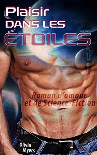 Roman d'amour et de Science-Fiction: Plaisir dans les étoiles (Alien Space Sci-Fi Romance) (Nouvelle érotique fantasy)