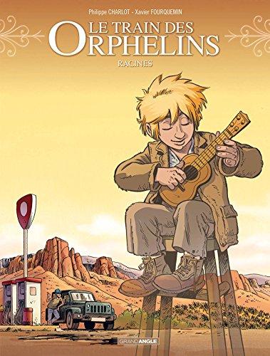Le train des orphelins [Bande dessinée] [Série] (t.07) : Racines
