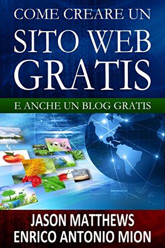Come creare un sito web gratis: e un blog gratis (Italian Edition ...