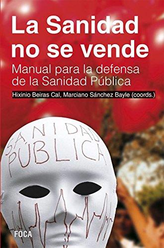La Sanidad no se vende. Manual para la defensa de la Sanidad Pública (Investigación)