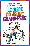 Le Guide du jeune grand-père (A.M. HUMOUR) (French Edition)
