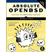 Absolute OpenBSD – Unix for the Practical Paranoid  2e