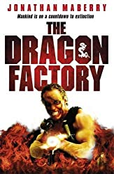 The Dragon Factory by Jonathan Maberry (2011-02-10)