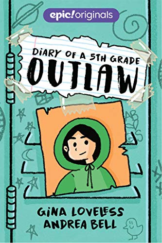 Diary of a 5th Grade Outlaw (Diary of a 5th Grade Outlaw Book 1)