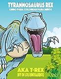 Tyrannosaurus rex aka T-Rex Rey de los Dinosaurios libro para colorear para niños
