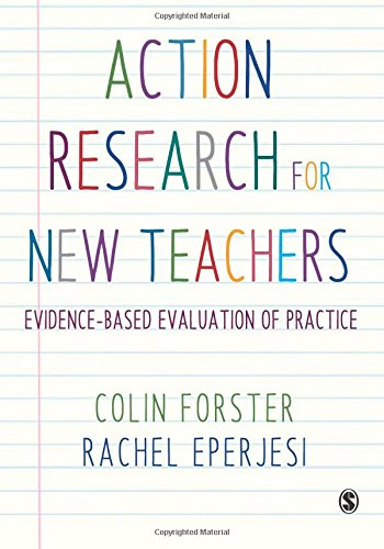 Action Research for New Teachers: Evidence-Based Evaluation of Practice por Colin Forster