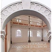 Ehemalige Synagoge Sulzbach: Festschrift zur Eröffnung am 31. Januar 2013 (Schriftenreihe des Stadtmuseums und Stadtarchivs Sulzbach-Rosenberg)