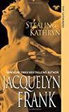 Stealing Kathryn (Gatherers) (The Gatherers)