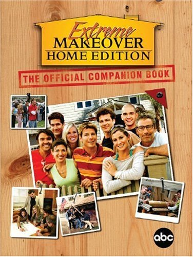 Extreme Makeover: Home Edition: The Official Companion Book by Jim Hynes (14-Sep-2005) Paperback (Extreme Makeover Home Edition)
