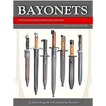 Bayonets: Swedish, Danish, Norwegian, Finnish - A collector's guide to Scandinavian Bayonets