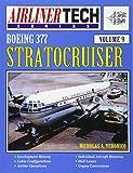 Boeing 377 Stratocruiser - AirlinerTech Vol 9