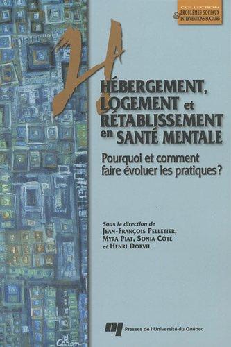 Hébergement, logement et rétablissement en santé mentale : Pourqoui et comment faire évoluer les pratiques ? Edition bilingue français-anglais