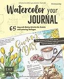 Watercolor your Journal #coloryourday: 65 Aquarell-Motive Schritt-für-Schritt und Lettering-Vorlagen: Perfekt geeignet für dein Bullet Journal, Tagebuch, Kalender und mehr - Tanja Werner
