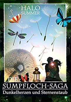 Dunkelherzen und Sternenstaub (Die Sumpfloch-Saga 2) von [Summer, Halo]