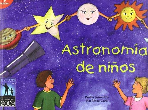 Astronomía de niños por Pedro Granados García de Tomás