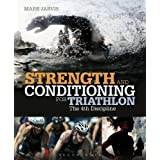 Strength and Conditioning for Triathlon: The 4th Discipline