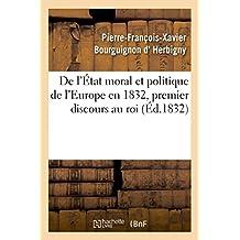 De l'État moral et politique de l'Europe en 1832, premier discours au roi (Histoire)