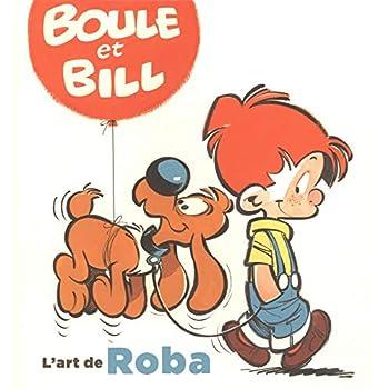 Boule et Bill : L'art de Roba