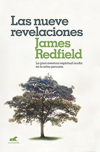 Las nueve revelaciones: La gran aventura espiritual oculta en la selva peruana por James Redfield