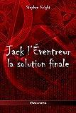 Jack L'Eventreur: La Solution Finale