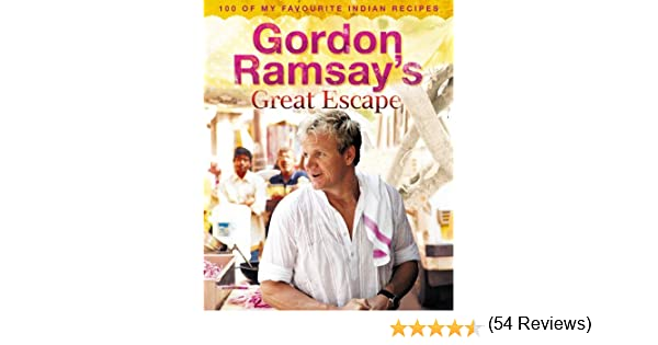 Gordon ramsays great escape 100 of my favourite indian recipes gordon ramsays great escape 100 of my favourite indian recipes ebook gordon ramsay amazon kindle store fandeluxe PDF