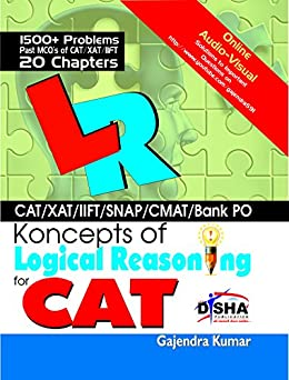 Koncepts of LR - Logical Reasoning for CAT, XAT, CMAT, Bank PO & other aptitude tests by [Kumar, Gajendra]