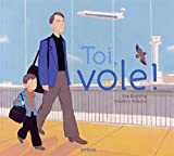 Toi, vole ! (version brochée)
