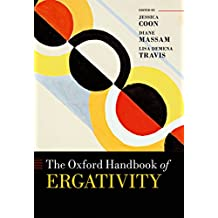 The Oxford Handbook of Ergativity (Oxford Handbooks)