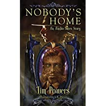 Nobody's Home: An Anubis Gates Story by Tim Powers (31-Dec-2014) Hardcover