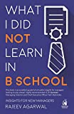 #10: What I Did Not Learn in B School: Insights for New Managers