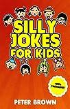 Jokes: Silly Jokes For Kids: Laugh out loud fun jokes(Jokes,Funny Jokes,Jokes for kids,Best Jokes,Funny Book,Joke,riddles,quiz