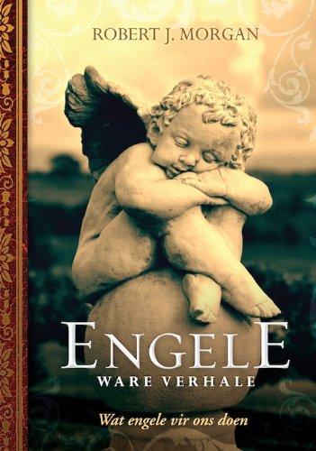 Engele - ware verhale: Wat engele vir ons doen (Afrikaans Edition)