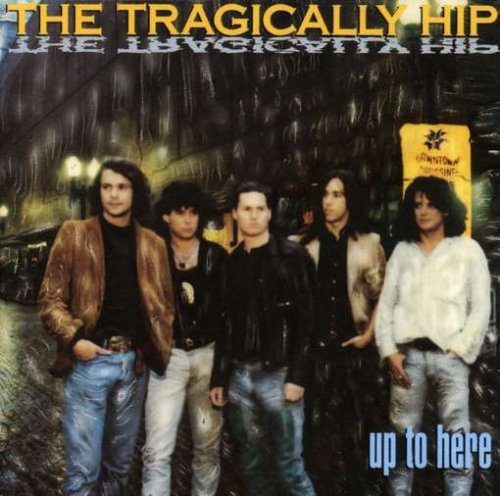 the Tragically Hip: Up to Here (Audio CD)