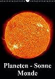 Planeten, Sonne, Monde (Wandkalender 2019 DIN A3 hoch): Unser unglaublich beeindruckendes Sonnensystem (Monatskalender, 14 Seiten ) (CALVENDO Wissenschaft)