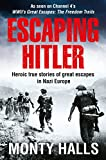 #7: Escaping Hitler: Heroic True Stories of Great Escapes in Nazi Europe: Stories of Courage and Endurance on the Freedom Trails