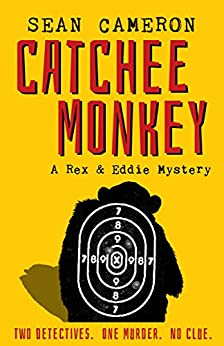 Catchee Monkey (A British Comedy Private Investigator Series Book 1) by [Cameron, Sean]