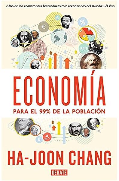 Economía Para El 99 De La Población Chang Ha Joon Arijón Teresa Beatriz Amazon De Bücher