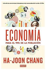 Economía para el 99% de la población par Ha-Joon Chang