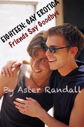 Eighteen: Friends Say Goodbye